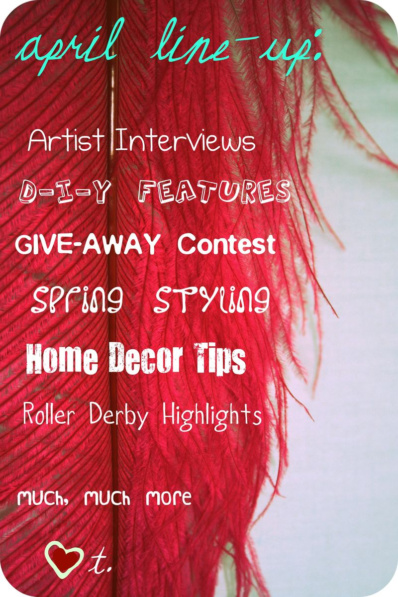 Artist Interviews, Give-Aways, True Becoming, Roller Derby, Home Decor