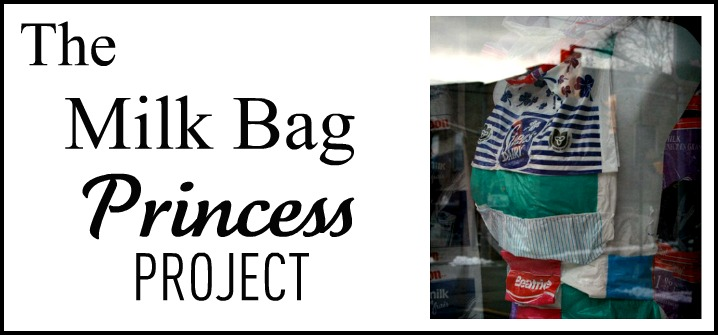 Milk Bag Princess Project